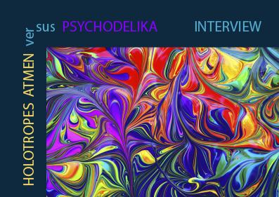 Holotropes Atmen versus Psychdelika Interview
