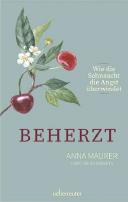 Buchcover BEHERZT - Wie die Sehnsucht die Angst überwindet, Anna Maurer/Christine Weissbarth